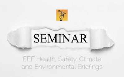 EEF Health, Safety, Climate and Environmental Briefings