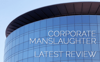 Corporate Manslaughter Latest Review